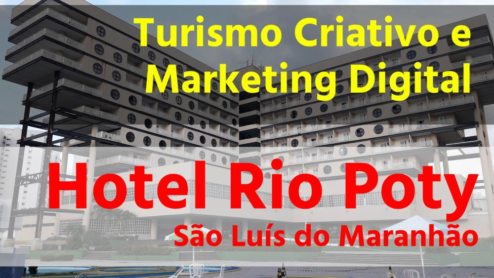 Hotel Rio Poty – Turismo Criativo e Vídeos
