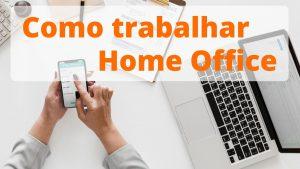 Como trabalhar Home Office