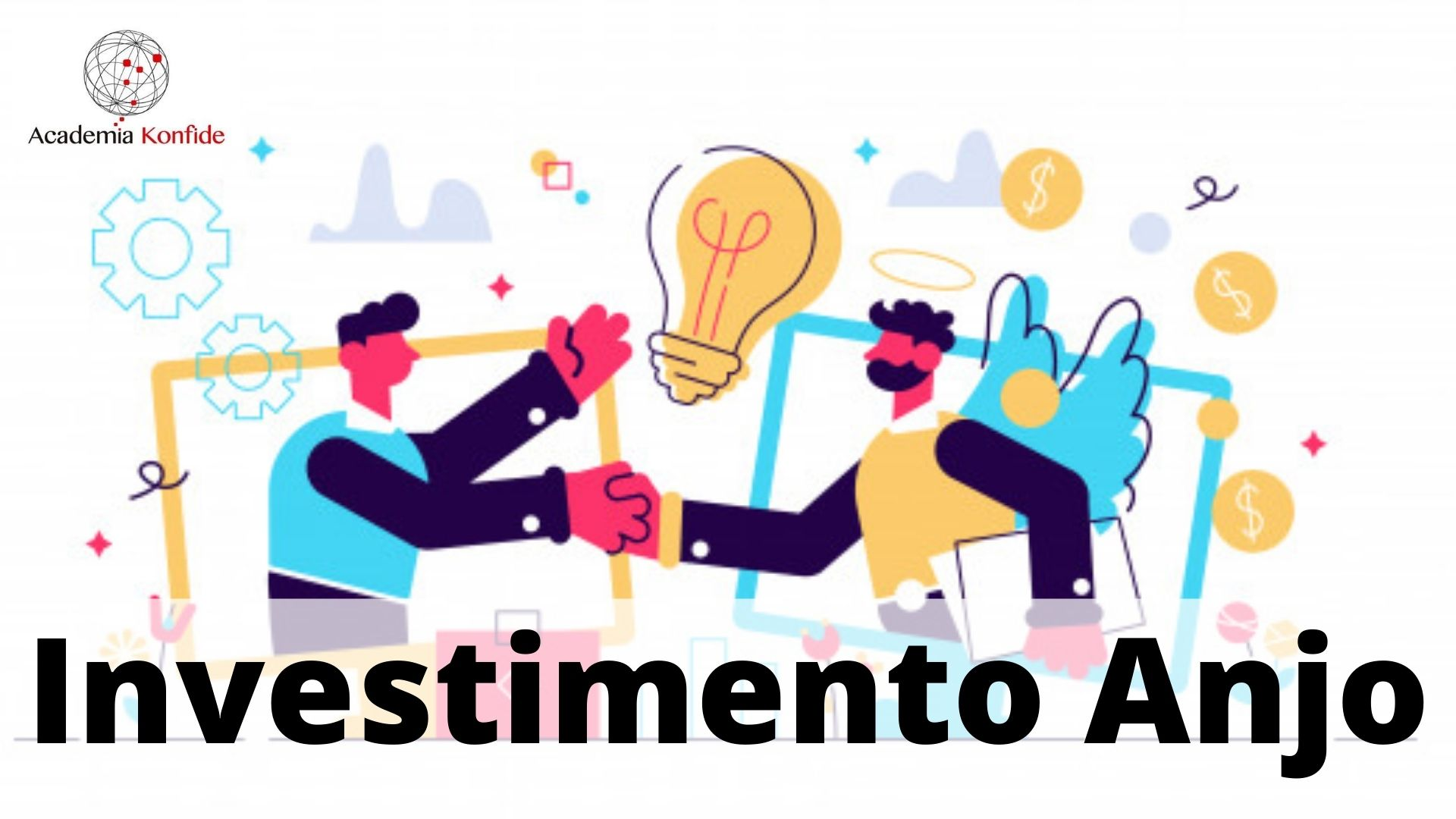 You are currently viewing Academia Konfide – Startups e Investimento Anjo